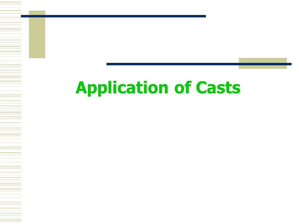 Application of Casts