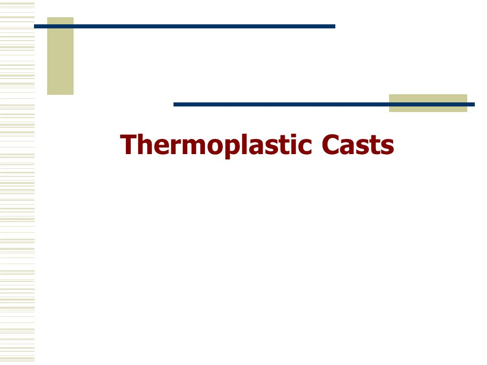 Thermoplastic Casts