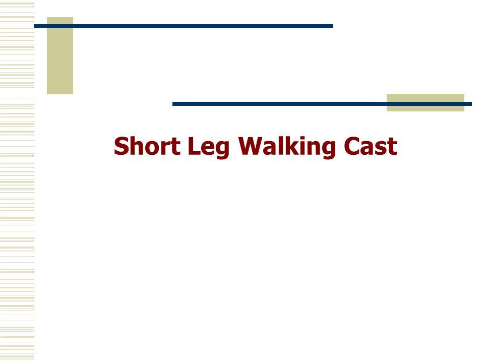 Short Leg Walking Cast