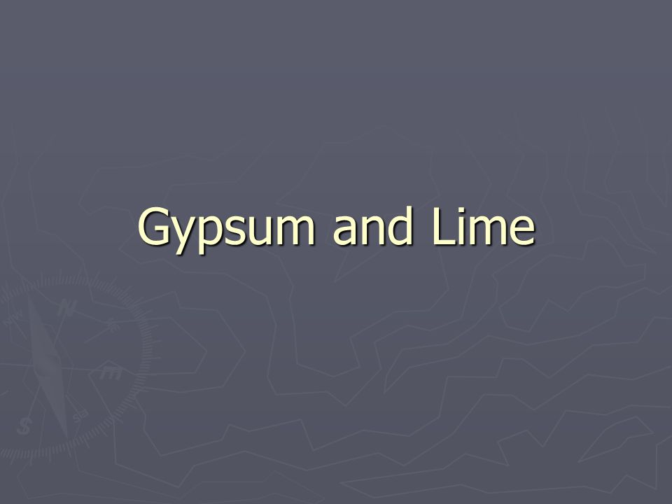 Gypsum and Lime