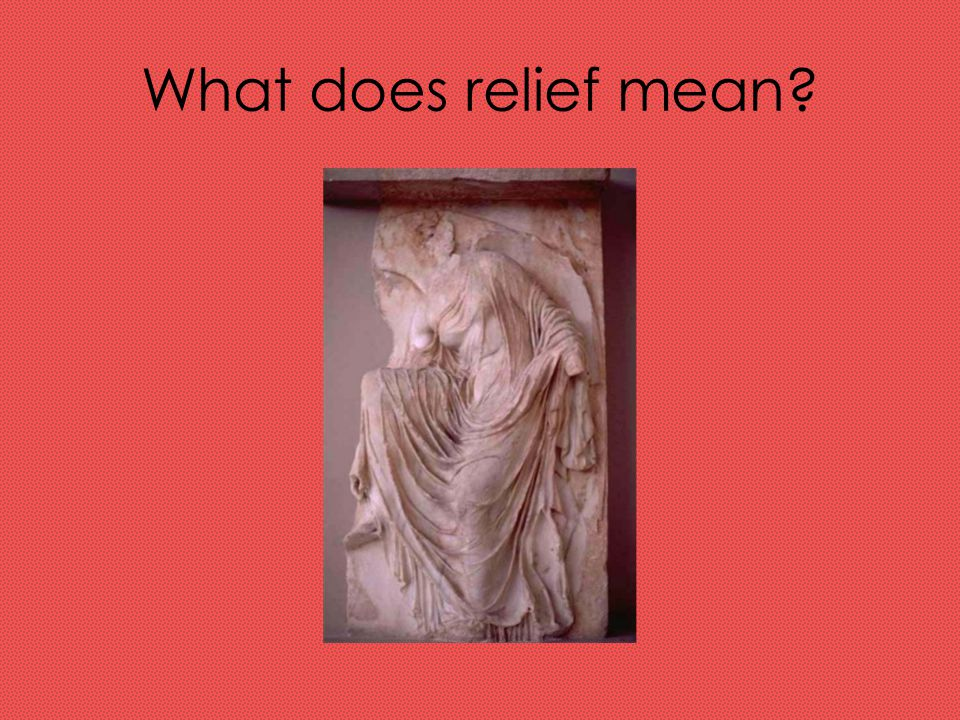 What does relief mean?