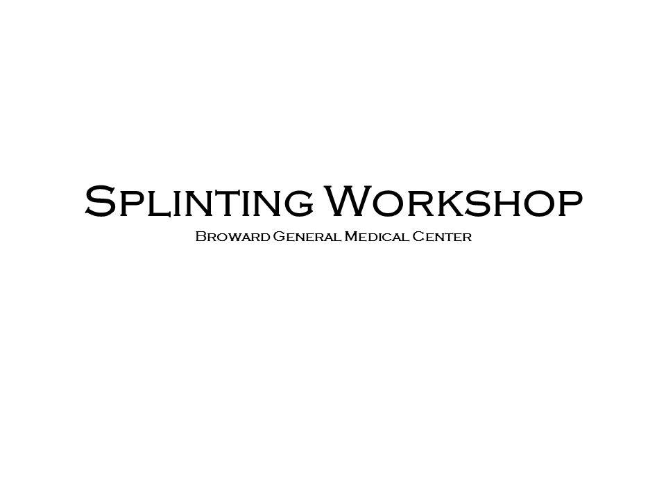 Splinting Workshop Broward General Medical Center