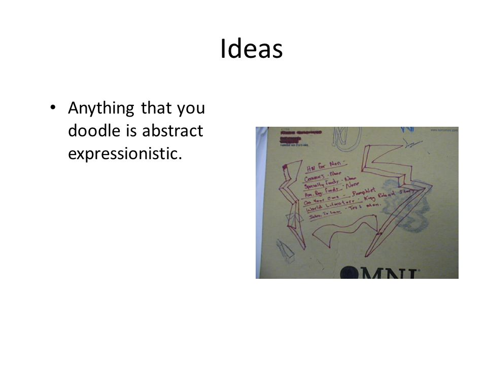 Ideas Nonobjective Not pictorial Use more than one, combine doodles