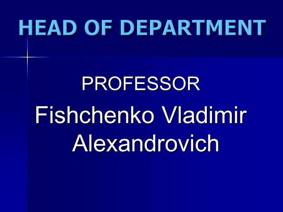 PROFESSOR Fishchenko Vladimir Alexandrovich
