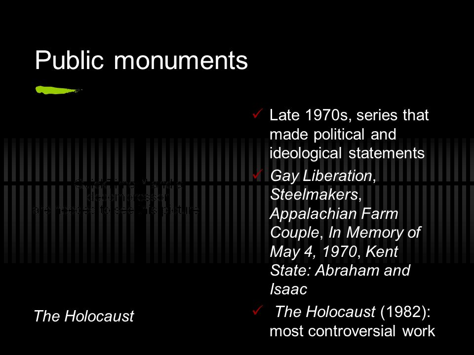 Public monuments Late 1970s, series that made political and ideological statements Gay Liberation, Steelmakers, Appalachian Farm Couple, In Memory of