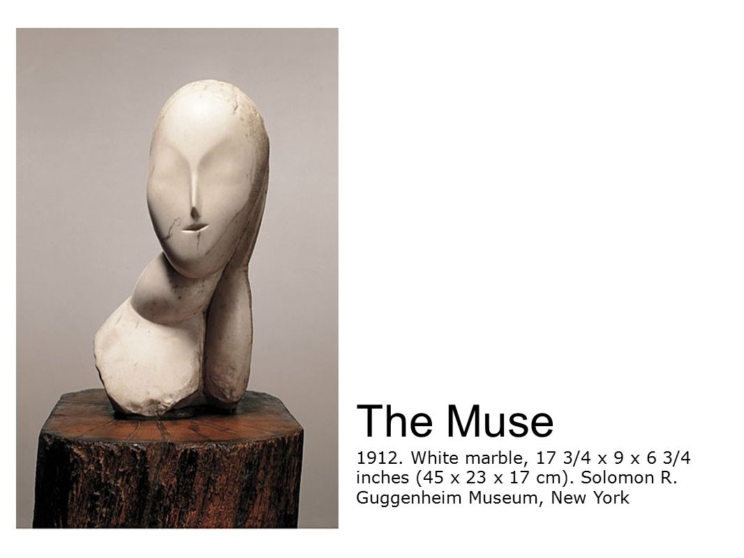 The Muse 1912. White marble, 17 3/4 x 9 x 6 3/4 inches (45 x 23 x 17 cm). Solomon R. Guggenheim Museum, New York
