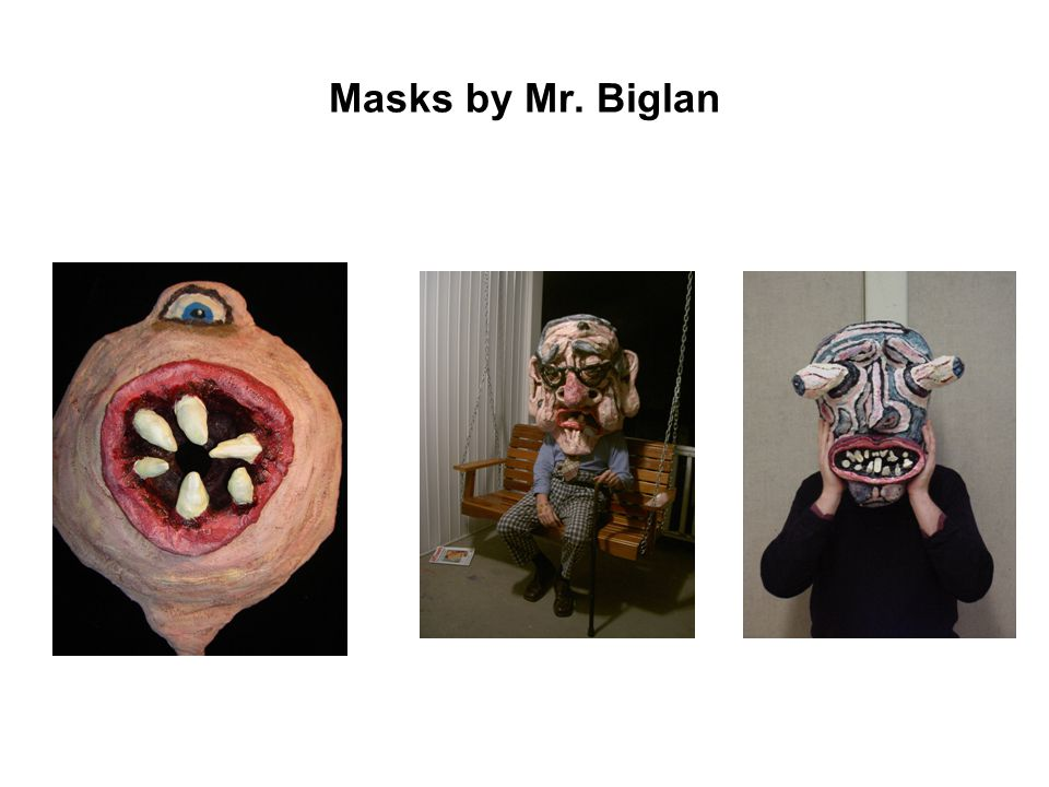 Masks by Mr. Biglan