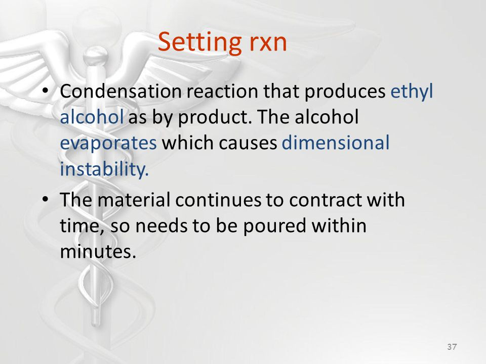 Setting rxn Condensation reaction that produces ethyl alcohol as by product.