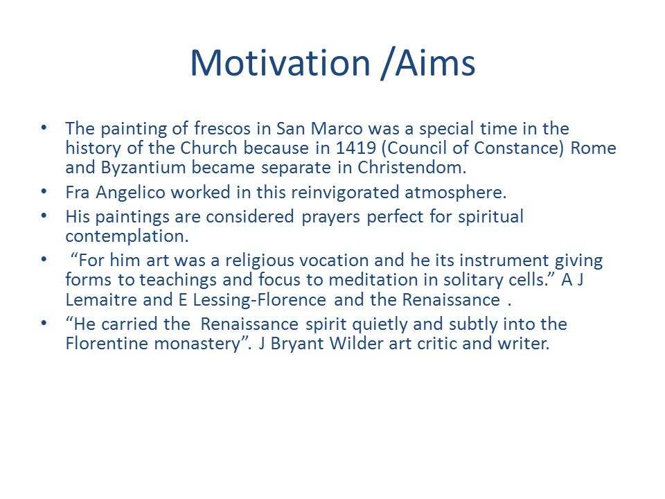 Motivation /Aims The painting of frescos in San Marco was a special time in the history of the Church because in 1419 (Council of Constance) Rome and Byzantium became separate in Christendom.