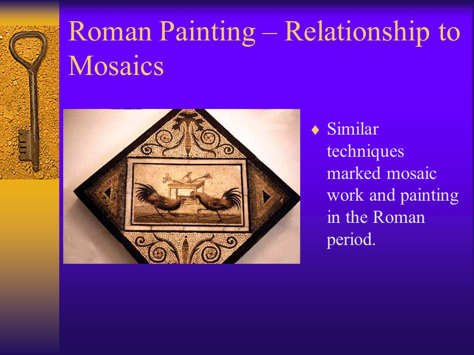 Roman Painting – Relationship to Mosaics  Though the Romans did not develop the ability to display three dimensions on two dimensional surfaces to the same level of competence as Renaissance artists, they came close.