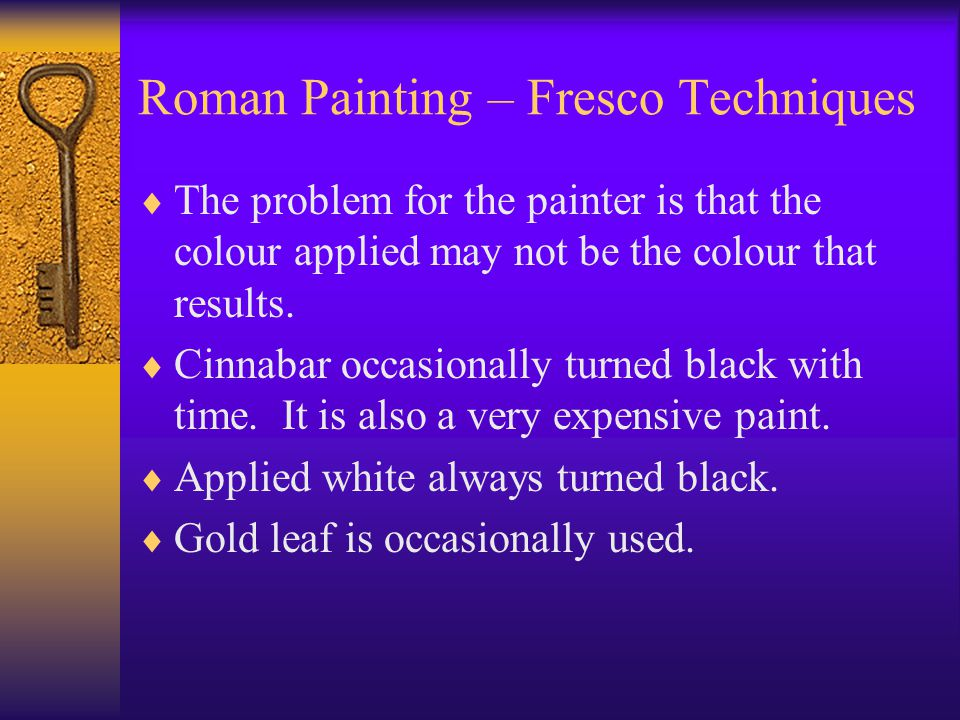 Roman Painting – Four Styles The Fourth Style  This style is often marked by highly ornate images that reveal the artist's close observation of how light plays on objects