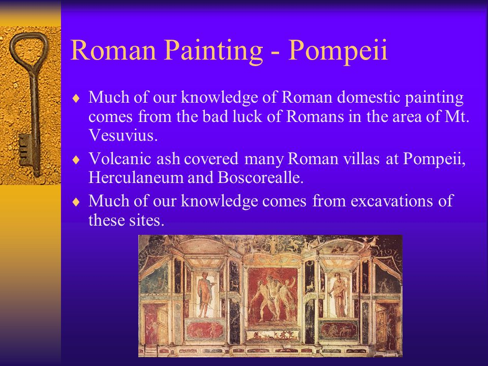 Roman Painting  The naturalism and realism of Roman painting of the Republic and Imperial periods was quite remarkable and unsurpassed for over a thousand years, until the Renaissance.