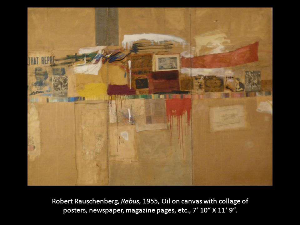 "Robert Rauschenberg, Rebus, 1955, Oil on canvas with collage of posters, newspaper, magazine pages, etc., 7' 10"" X 11' 9""."