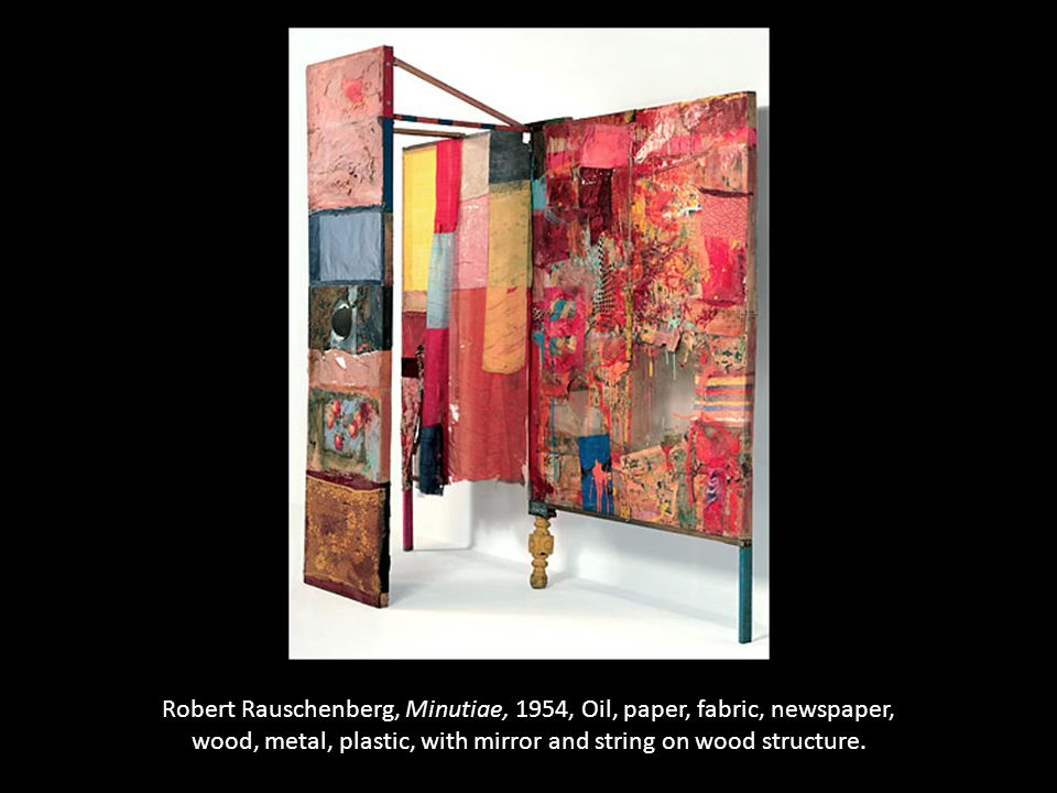 Robert Rauschenberg, Minutiae, 1954, Oil, paper, fabric, newspaper, wood, metal, plastic, with mirror and string on wood structure.