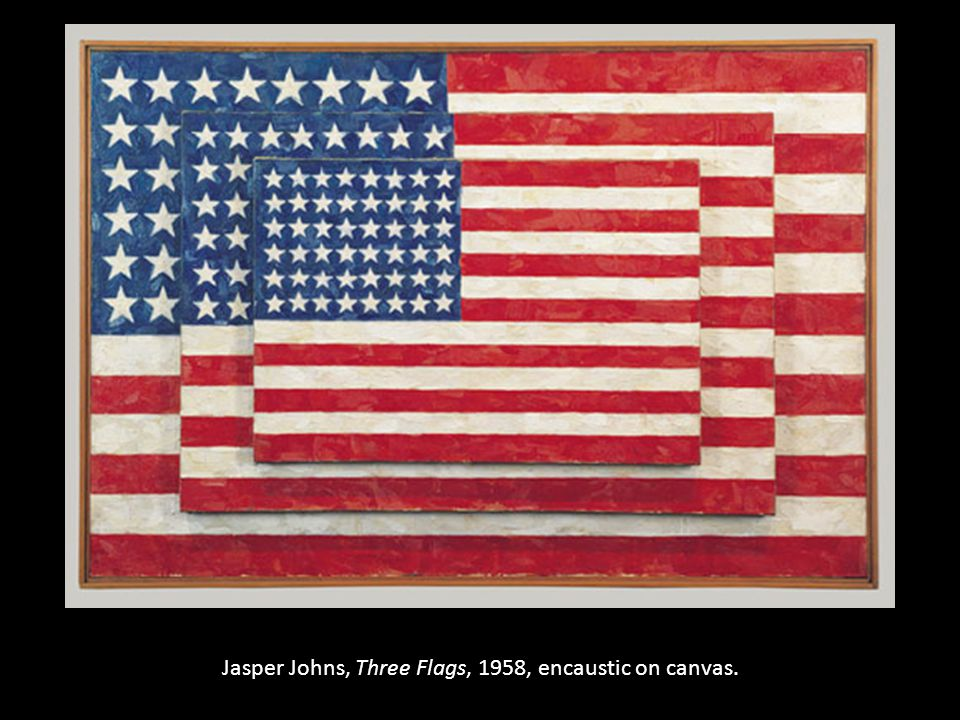 Jasper Johns, Three Flags, 1958, encaustic on canvas.