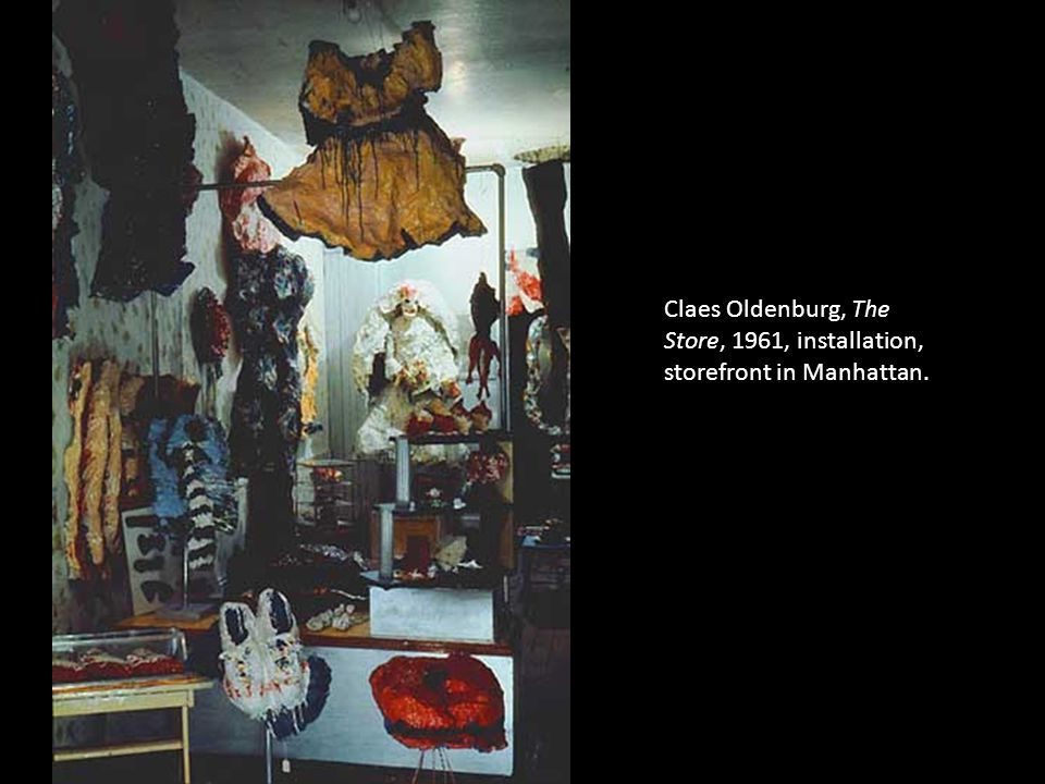 Claes Oldenburg, The Store, 1961, installation, storefront in Manhattan.