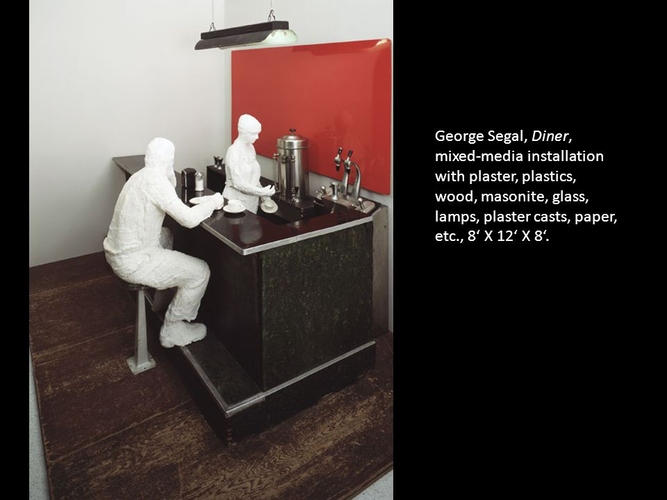 George Segal, Diner, mixed-media installation with plaster, plastics, wood, masonite, glass, lamps, plaster casts, paper, etc., 8' X 12' X 8'.
