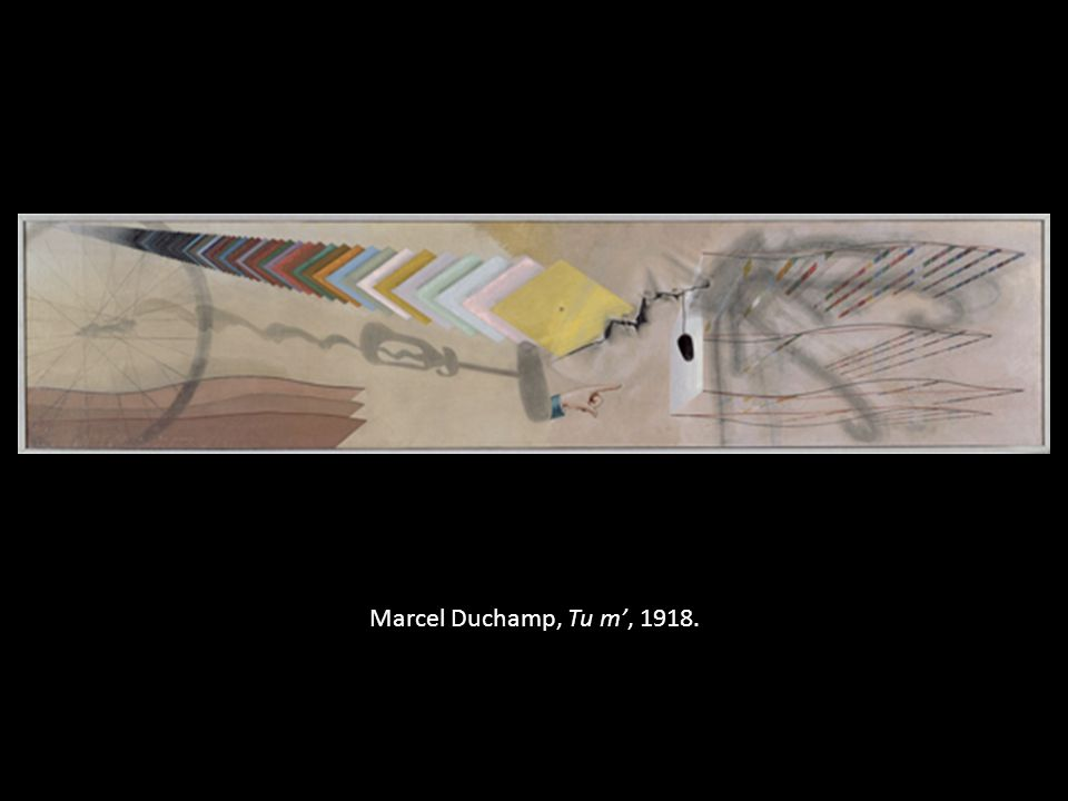 Marcel Duchamp, Tu m', 1918.