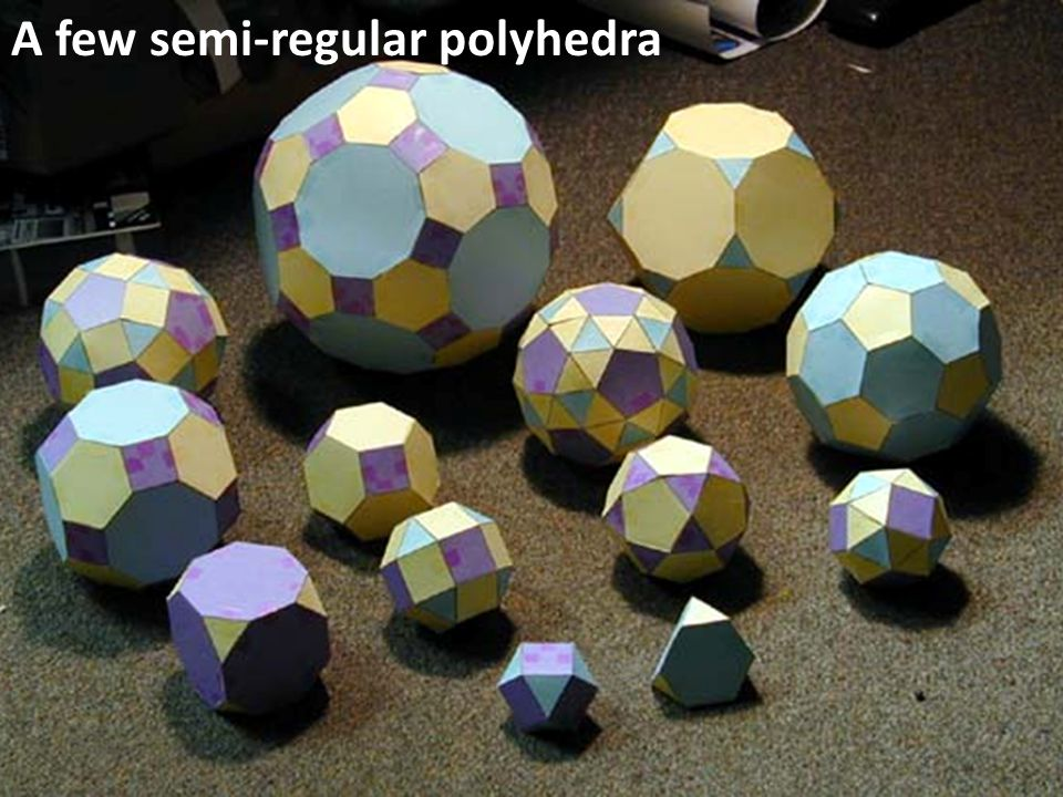 A few semi-regular polyhedra