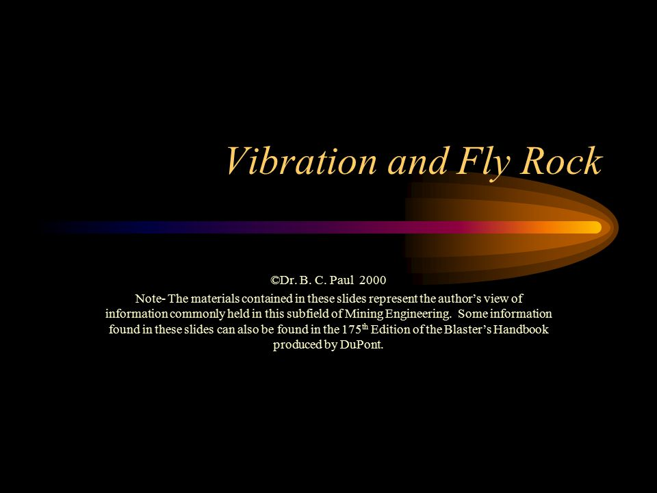 Vibration and Fly Rock ©Dr. B. C.