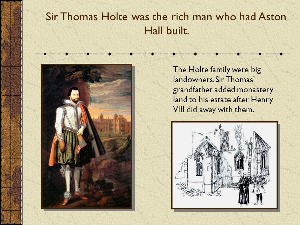 The Holte family were big landowners.