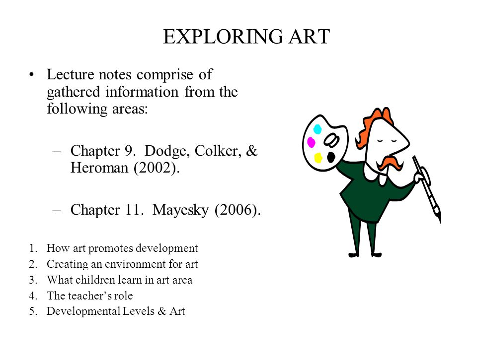 EXPLORING ART Lecture notes comprise of gathered information from the following areas: –Chapter 9.