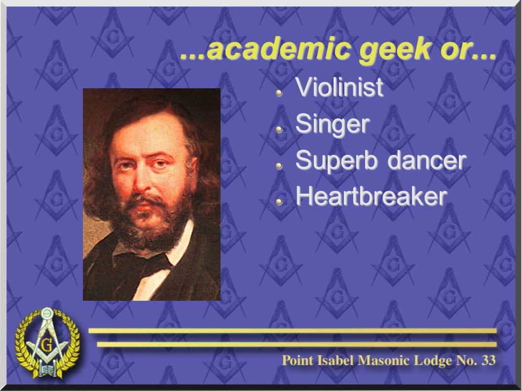 ...academic geek or... ViolinistSinger Superb dancer Heartbreaker