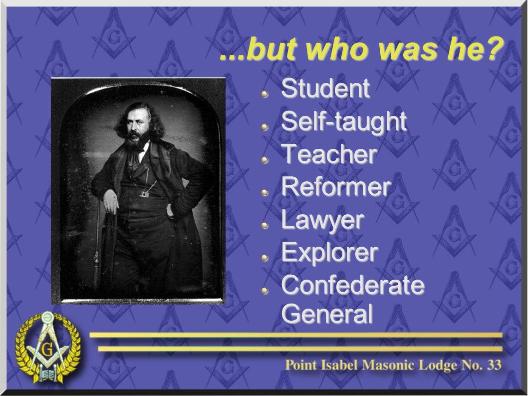StudentSelf-taughtTeacherReformerLawyerExplorer Confederate General