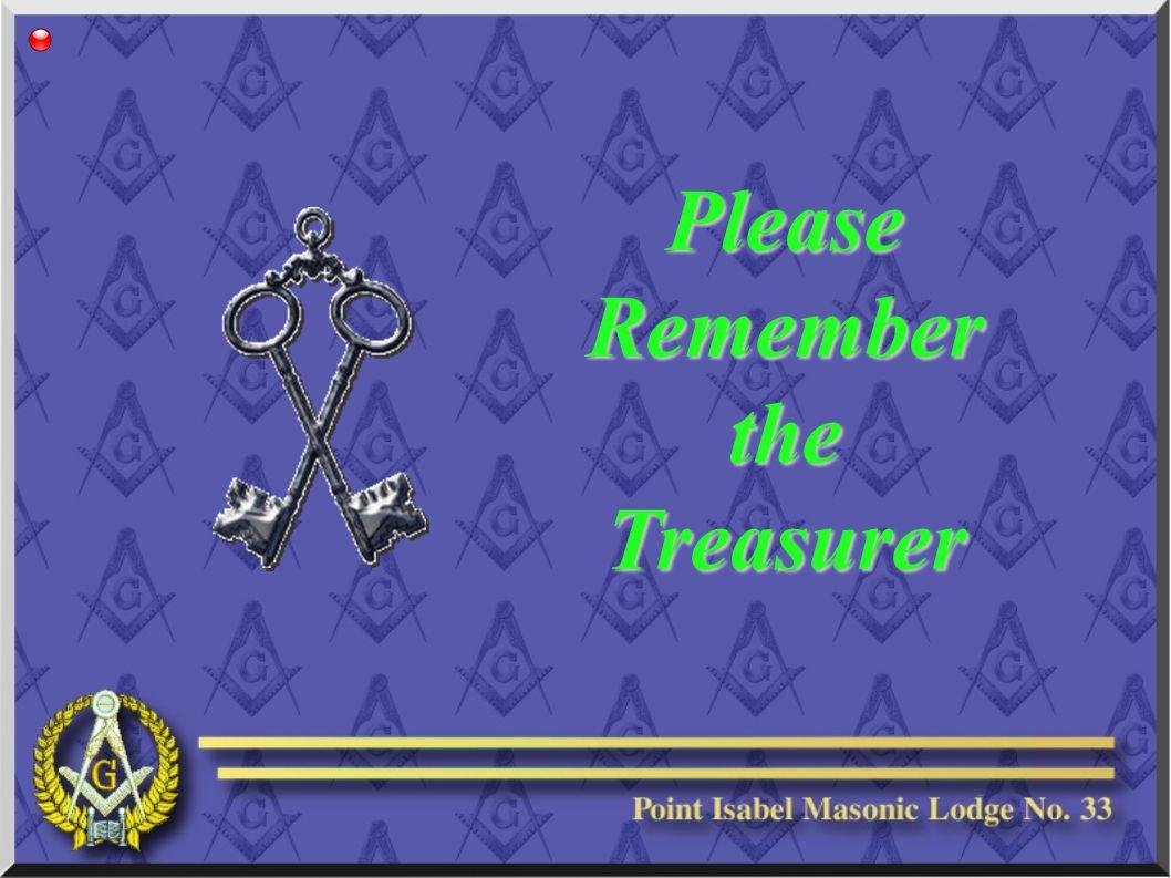 Please Remember the Treasurer