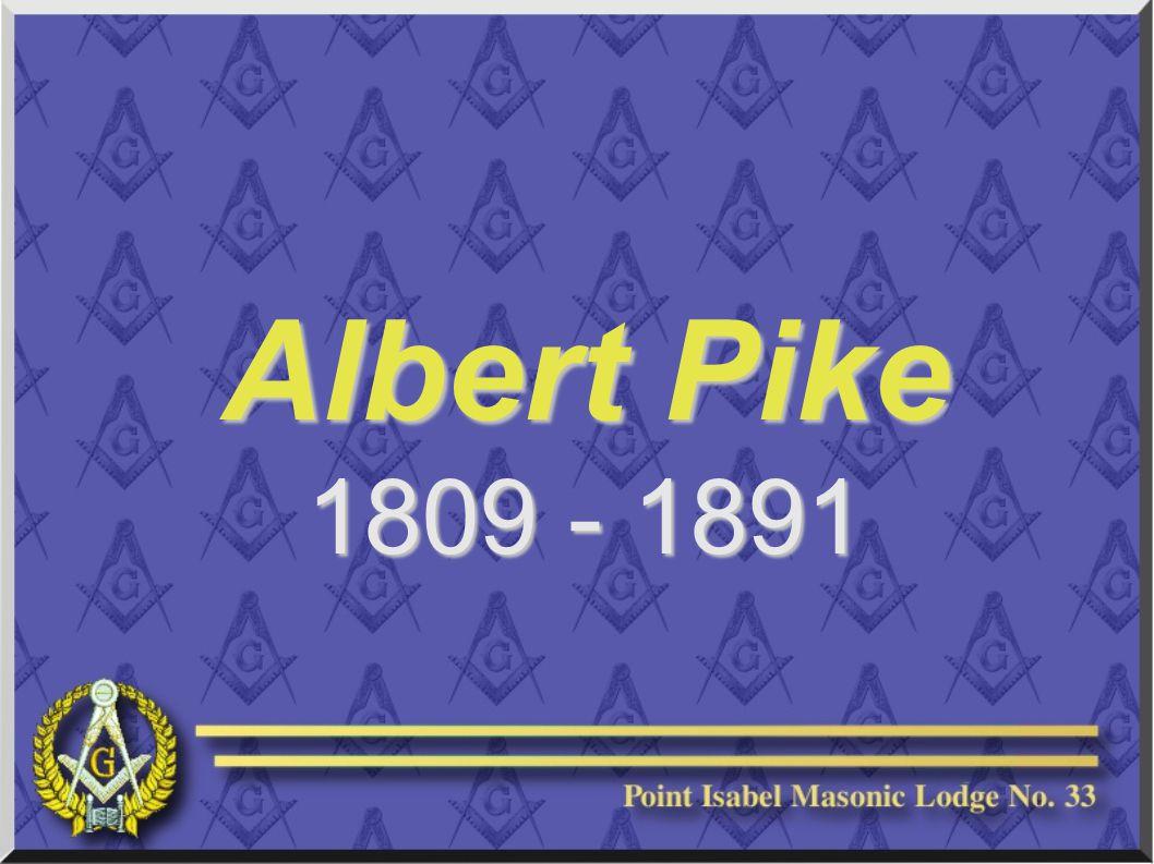 Albert Pike 1809 - 1891