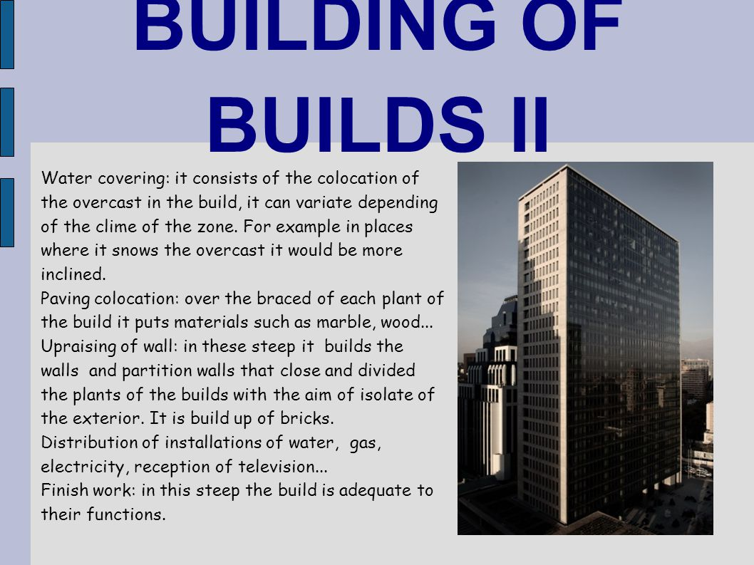 BUILDING OF BUILDS II Water covering: it consists of the colocation of the overcast in the build, it can variate depending of the clime of the zone.