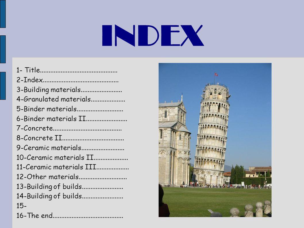 INDEX 1- Title............................................. 2-Index............................................ 3-Building materials..................