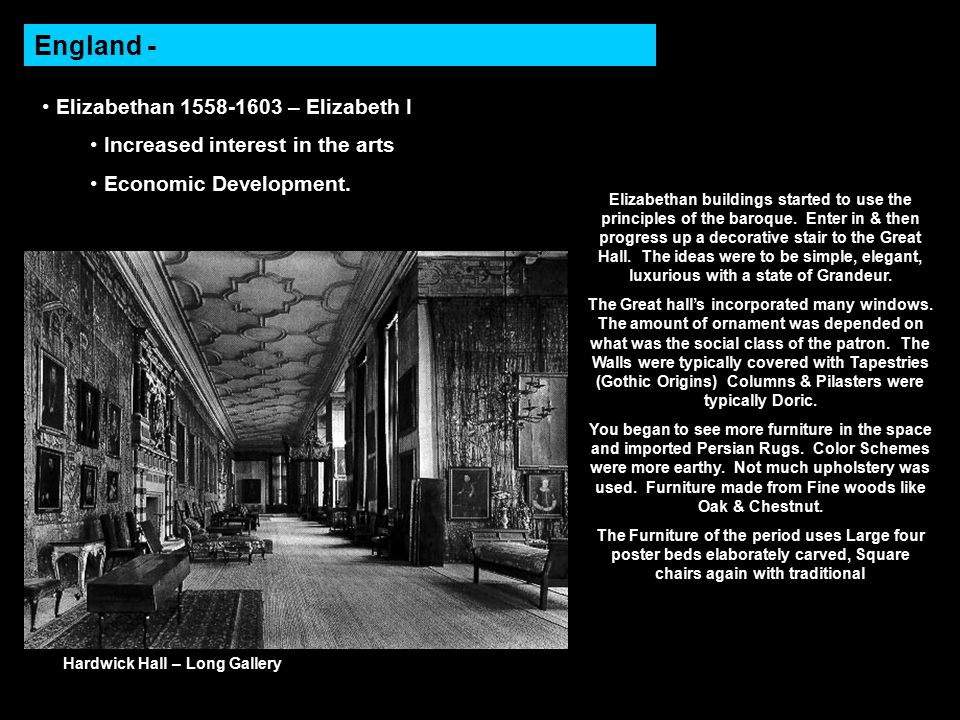 England - Elizabethan 1558-1603 – Elizabeth I Increased interest in the arts Economic Development.