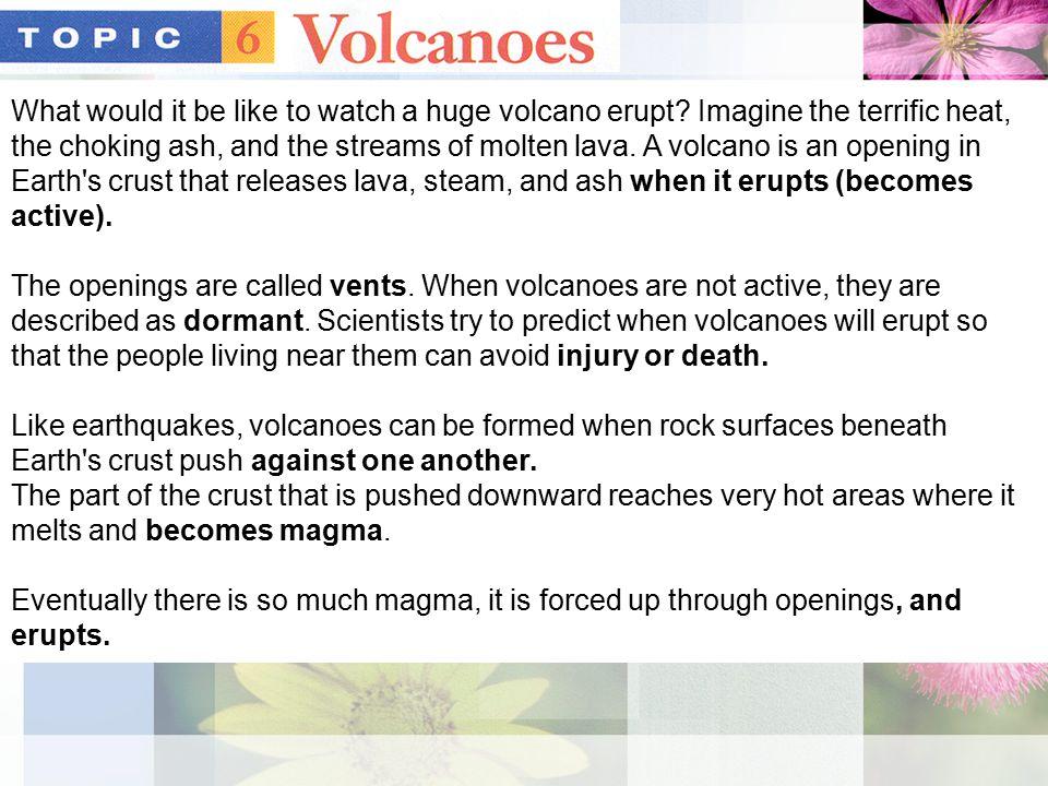 The most active volcano on Earth is Kilauea in Hawaii.