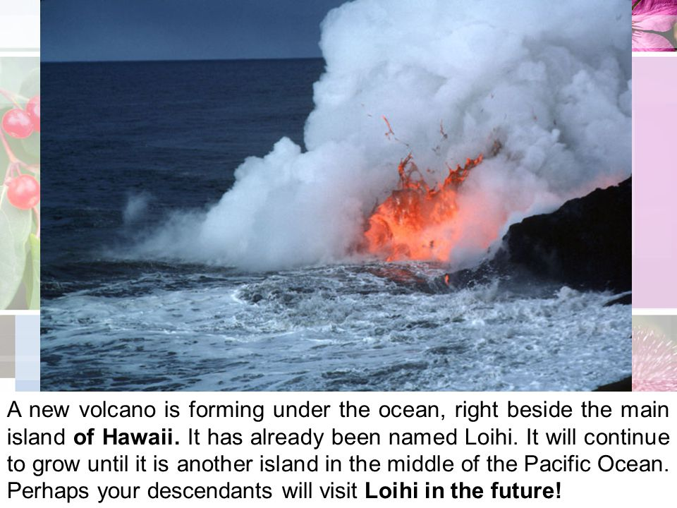A new volcano is forming under the ocean, right beside the main island of Hawaii.