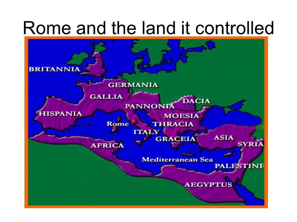 Rome and the land it controlled
