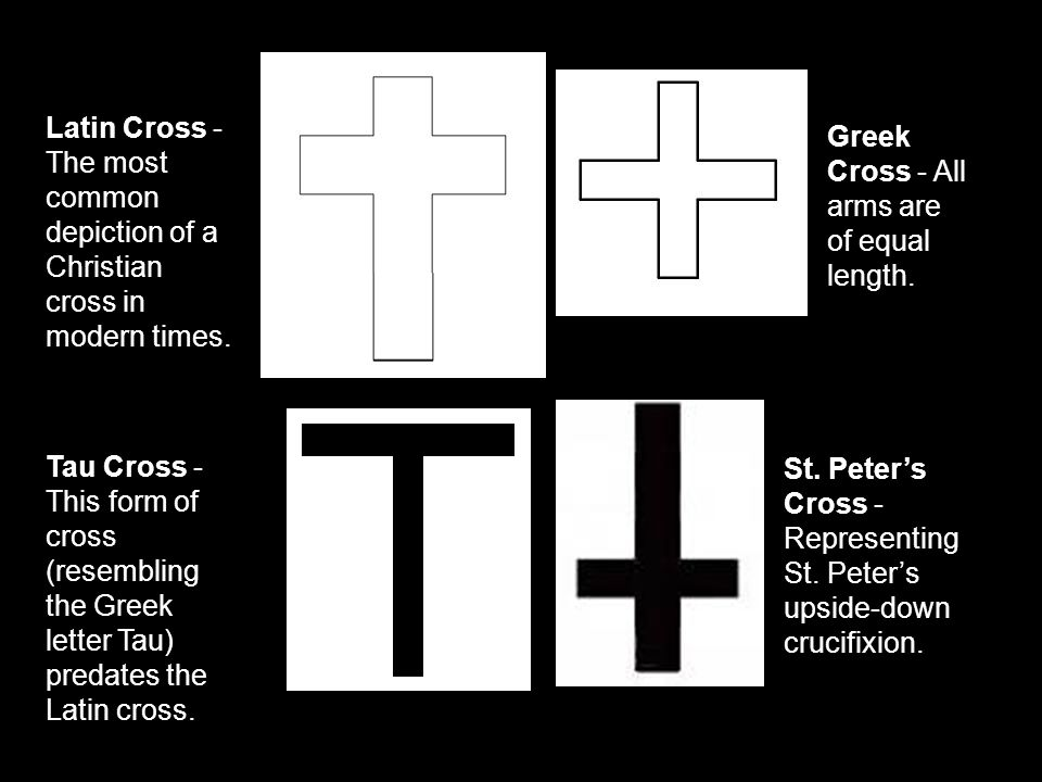 Tau Cross - This form of cross (resembling the Greek letter Tau) predates the Latin cross.