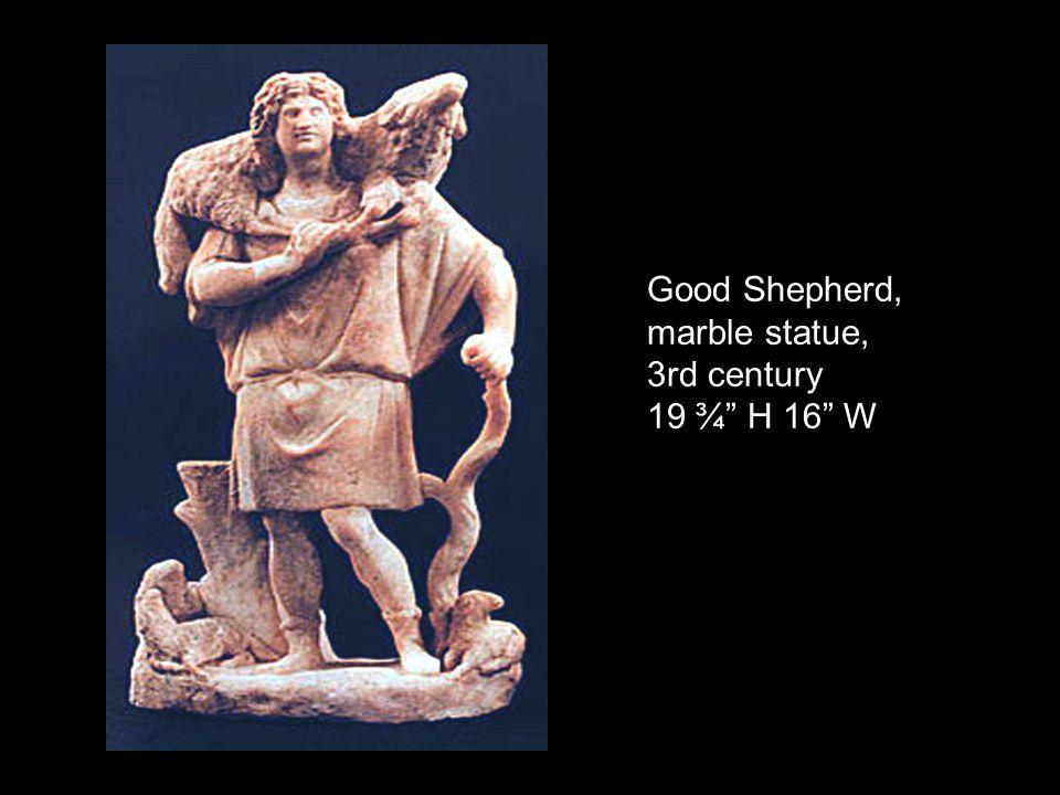 Good Shepherd, marble statue, 3rd century 19 ¾ H 16 W