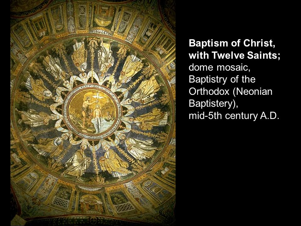 Baptism of Christ, with Twelve Saints; dome mosaic, Baptistry of the Orthodox (Neonian Baptistery), mid-5th century A.D.