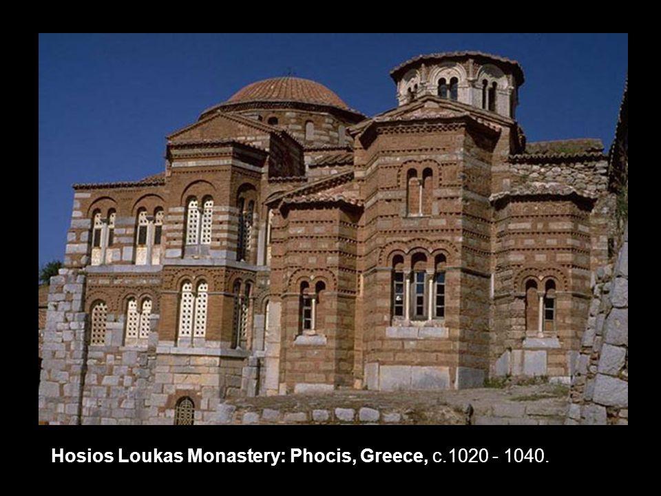 Hosios Loukas Monastery: Phocis, Greece, c.1020 - 1040.