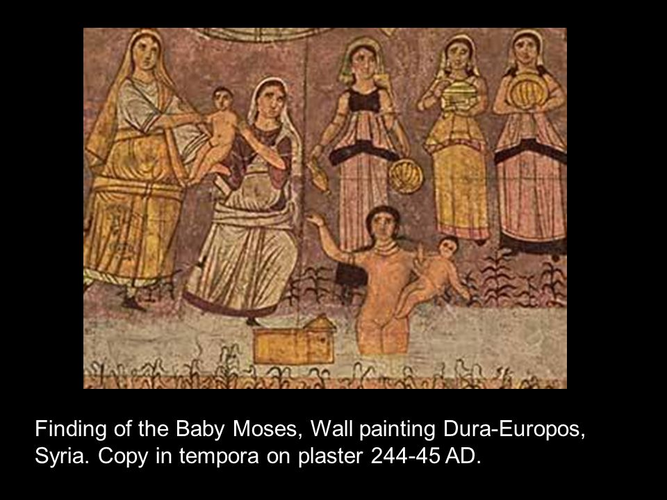 Finding of the Baby Moses, Wall painting Dura-Europos, Syria. Copy in tempora on plaster 244-45 AD.