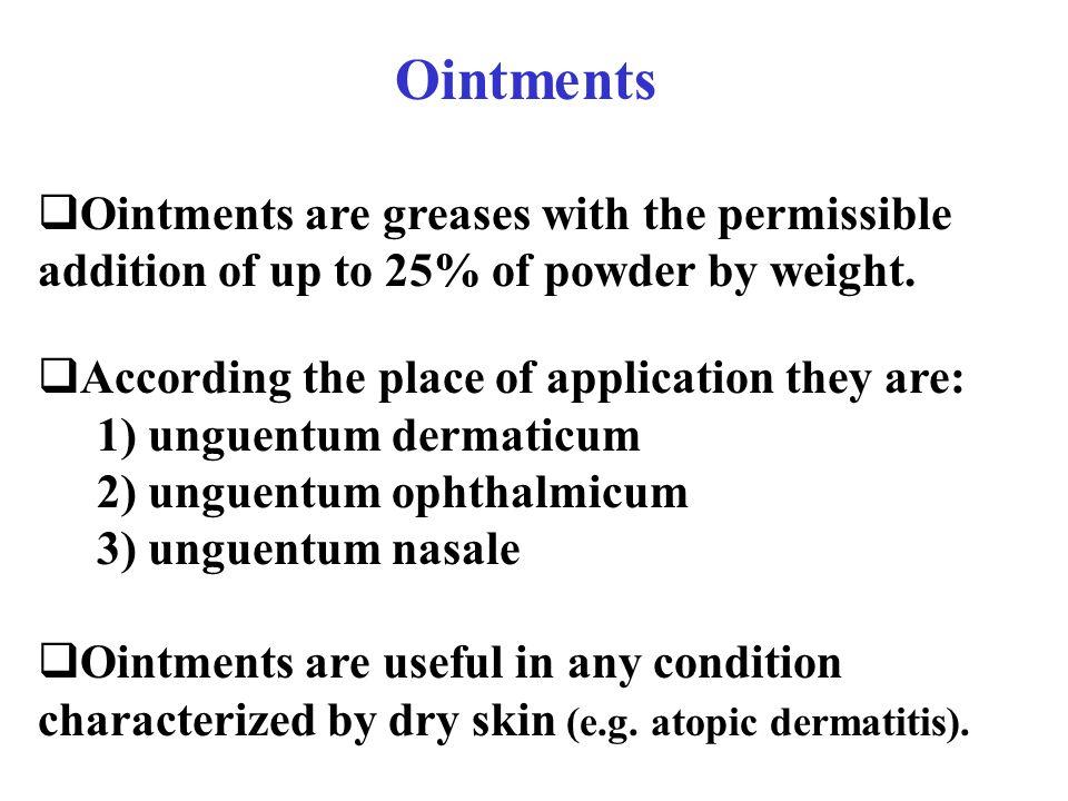 Semisolid dosage forms:  Ointment (unguentum - ung.)  Paste (pasta)  Cream (creme)  Gel (gel)  Adhesive plaster (emplastrum)  Transdermal therap