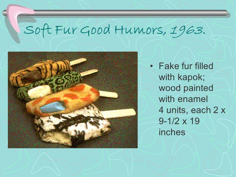 Soft Fur Good Humors, 1963.
