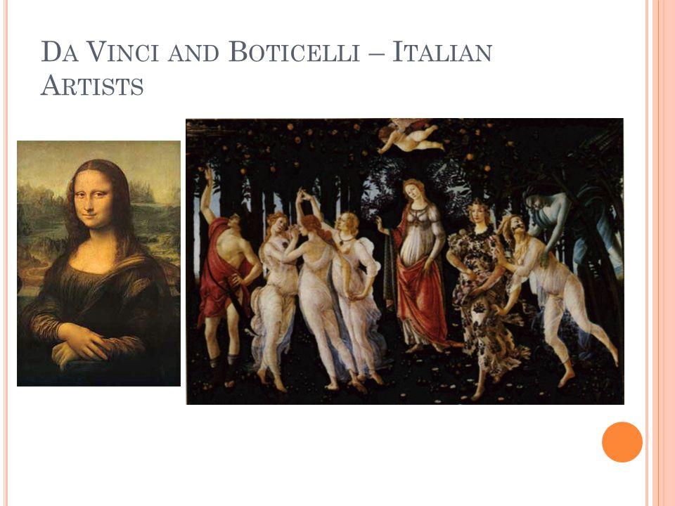 D A V INCI AND B OTICELLI – I TALIAN A RTISTS