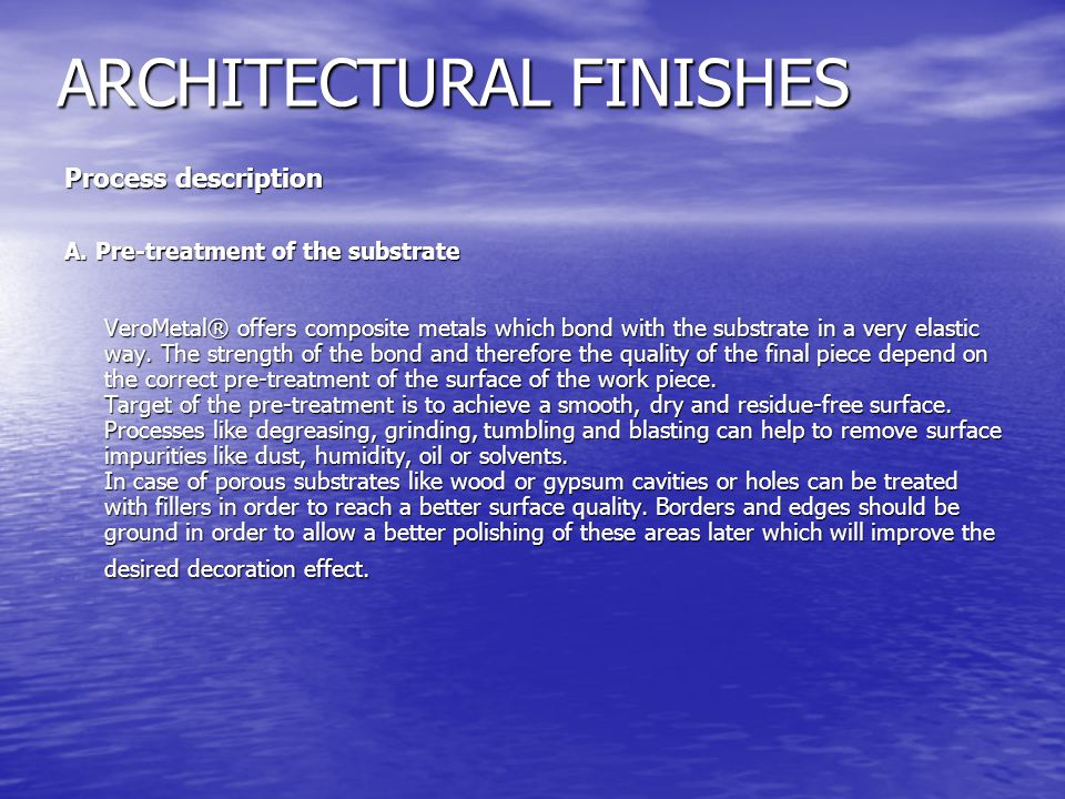 ARCHITECTURAL FINISHES Process description A.