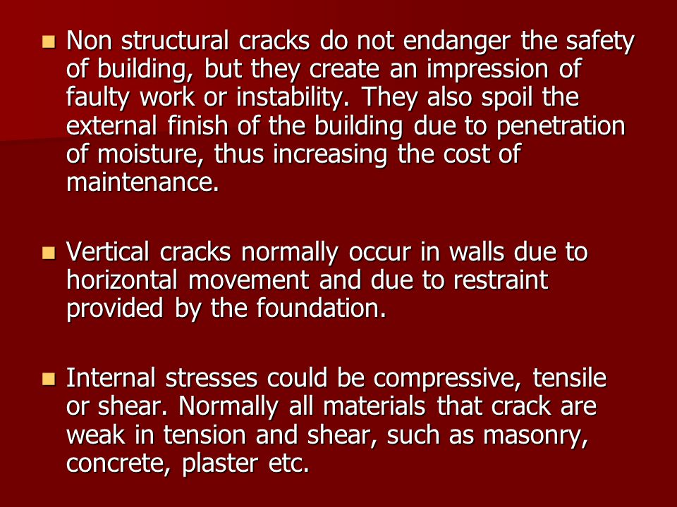Thermal Movement: Thermal movement is one of the most potent causes of cracking and call for serious consideration.