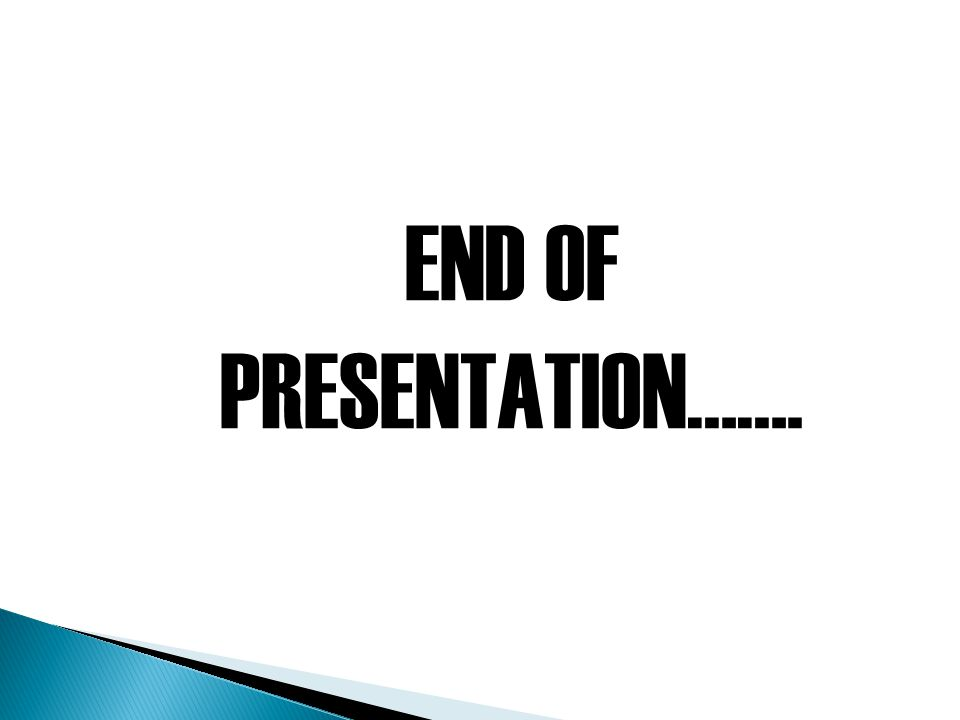 END OF PRESENTATION…….
