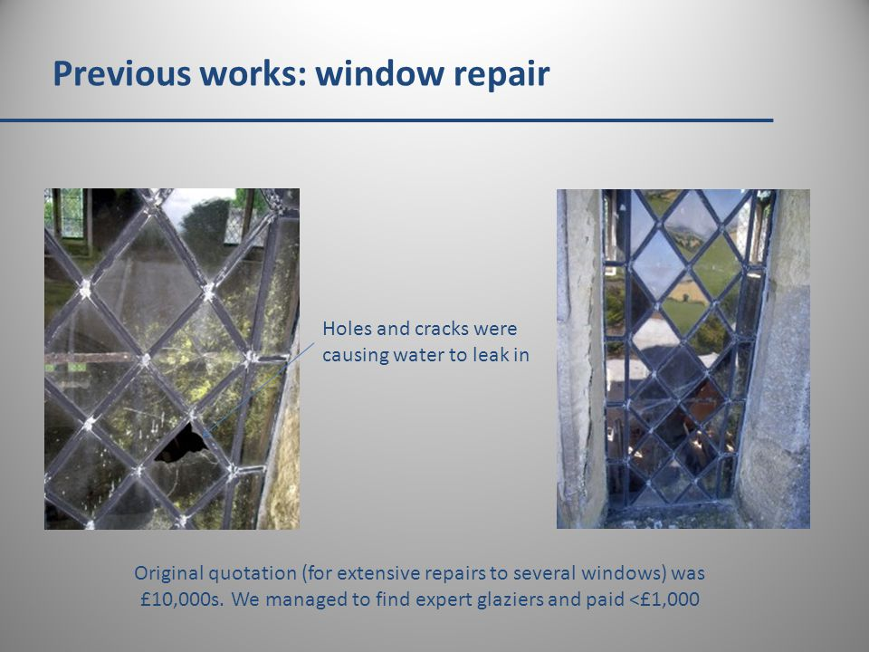 Previous works: window repair Original quotation (for extensive repairs to several windows) was £10,000s.