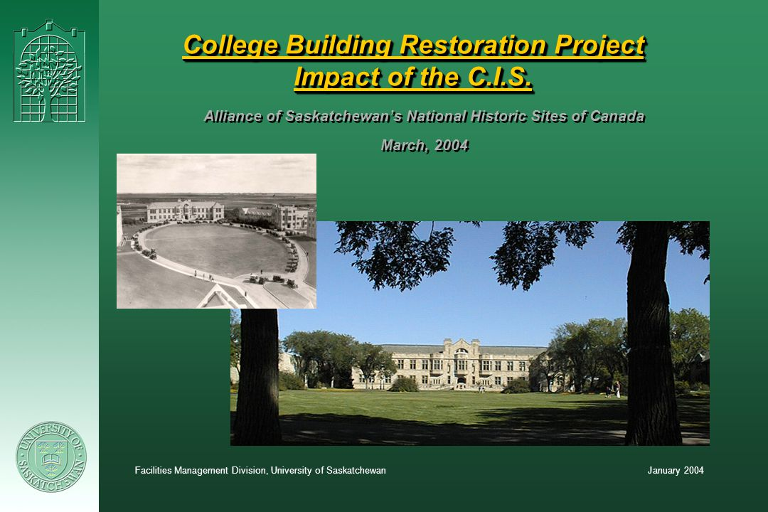 January 2004Facilities Management Division, University of Saskatchewan College Building Project Budget: $20,700,000Source of Funds: University and Provincial Funding Project Type: Renovation General Contractor: PCL Construction Construction Start: December 2003 Projected Move In Date: Summer 2005 Project Delivery Method: Public Tender, Low Bid (pre-qualified contractors) – construction cost $2,200/sq.m.