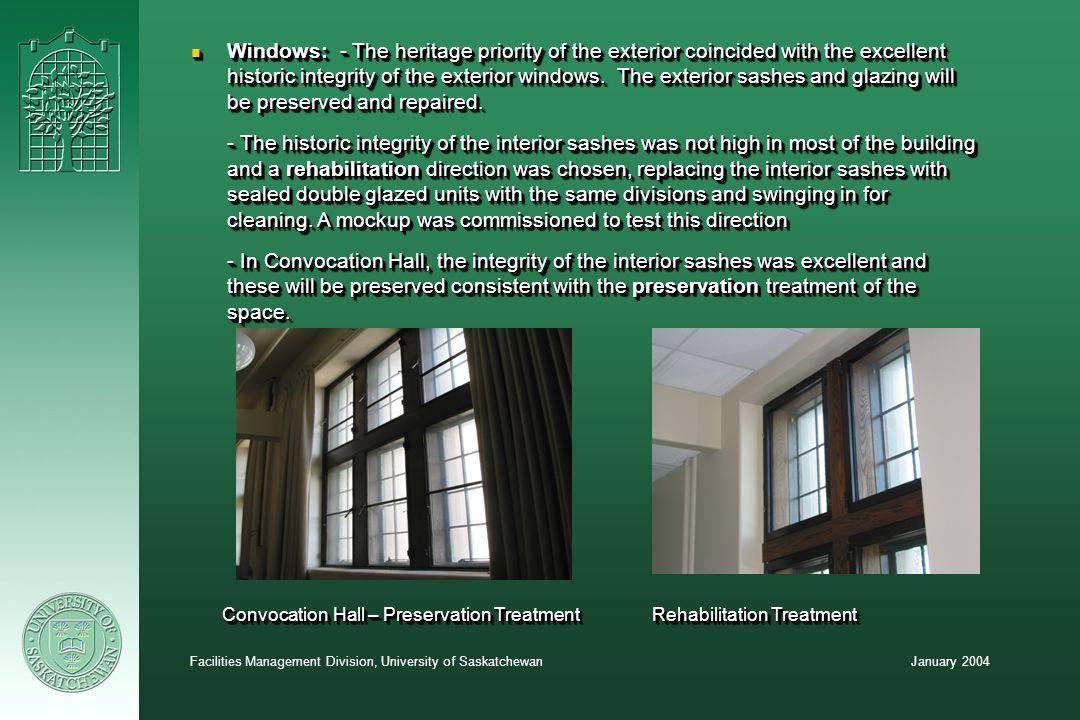 January 2004Facilities Management Division, University of Saskatchewan n Interior Corridors: - High priority.